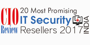 20 Most Promising IT Security Resellers - 2017